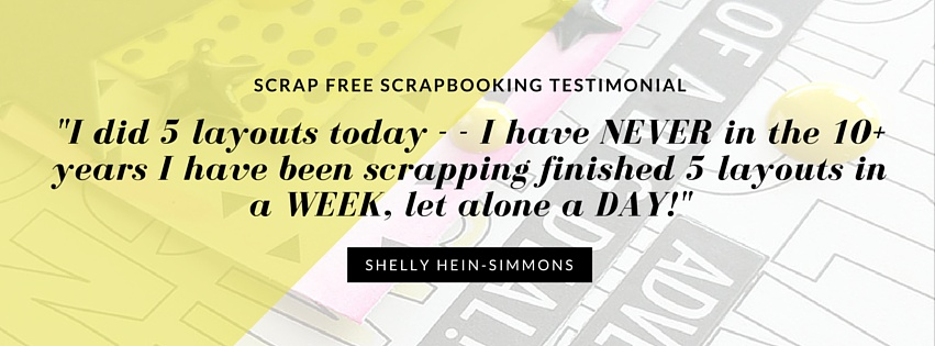 Scrap FREE Scrapbooking testimonial - Shelly Hein Simmons